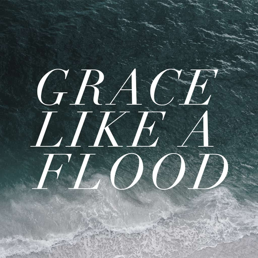 Grace Like A Flood